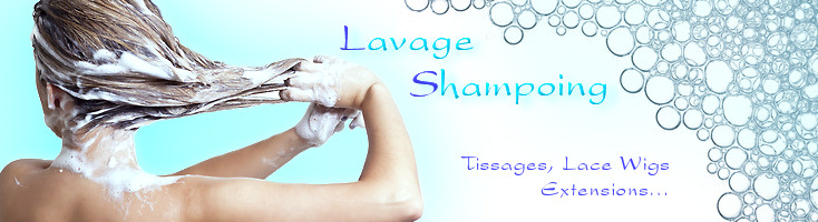 Lavage, shampoing (tissages, lace wigs, extensions...)